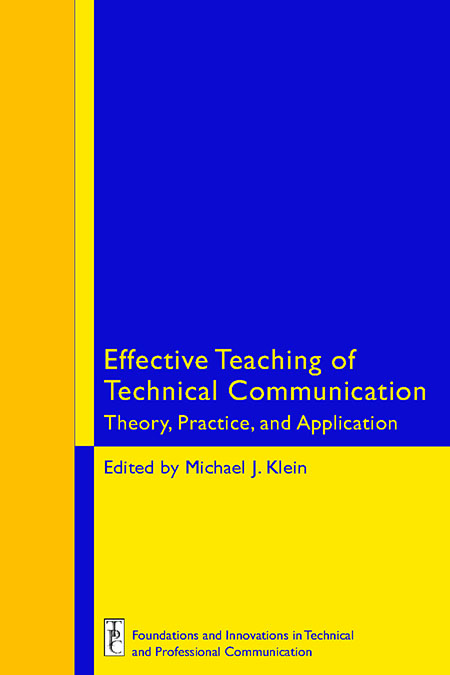 Book Cover: Effective Teaching of Technical Communication: Theory, Practice, and Application