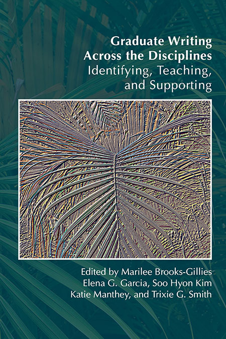 Book Cover: Graduate Writing Across the Disciplines: Identifying, Teaching, and Supporting