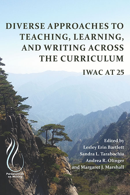 Book Cover: Diverse Approaches to Teaching, Learning, and Writing Across the Curriculum: IWAC at 25