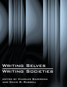 Writing Selves/Writing Societies, edited by Charles Bazerman and David R. Russell