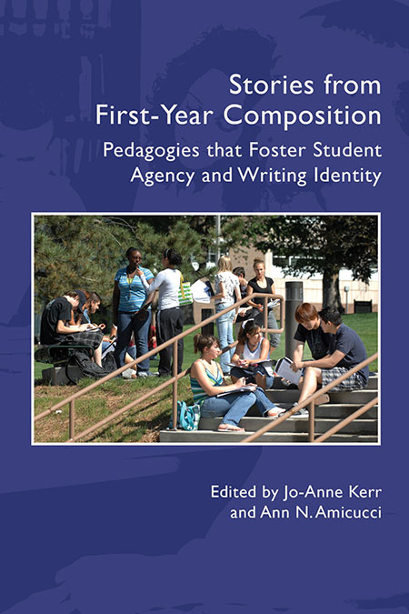 Book Cover: Stories from First-Year Composition: Pedagogies that Foster Student Agency and Writing Identity