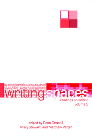 Book Cover: Writing Spaces: Readings on Writing, Volume 3