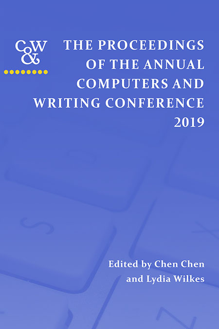 Book Cover: Proceedings of the Computers and Writing Annual Conference, 2019